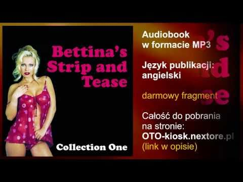 Bettina Strip and Tease - Erotic Stories Collection One - audiobook