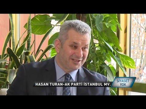 Hasan Turan Ak Parti İstanbul Milletvekili Siyasetyok 1.Bölüm