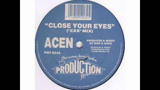 Acen - Close Your Eyes (XXX Mix)