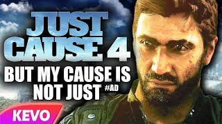 Just Cause 4 but my cause is not just