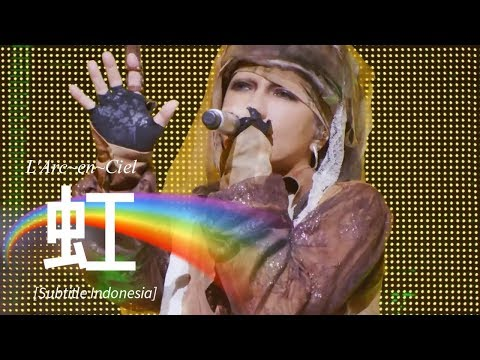 L'Arc~en~Ciel - 虹 (Niji)   Subtitle Indonesia [25th L'Anniversary LIVE]