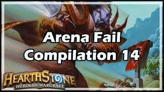 [Hearthstone] Arena Fail Compilation 14