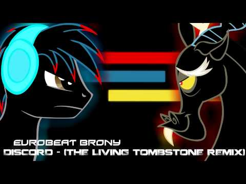 Eurobeat Brony - Discord (The Living Tombstone's Remix) Music Videos