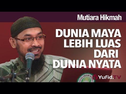 Mutiara Hikmah: Dunia Maya Lebih Luas Dari Dunia Nyata - Ustadz DR Ali Musri, MA.