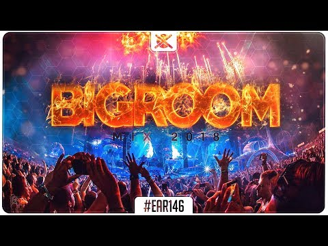 Sick Bigroom Mix 2018 🔥 | Best of Festival EDM Big Room House | EAR #146