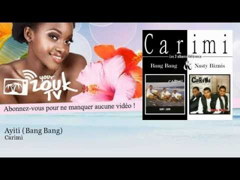 Carimi - Ayiti (Bang Bang) - YourZoukTv