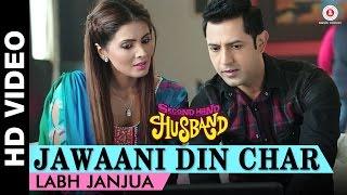 Jawaani Din Char - Second Hand Husband | Labh Janjua | Gippy Grewal, Dharamendra & Geeta Basra
