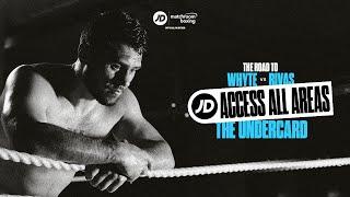 JD Access All Areas   Dillian Whyte vs Oscar Rivas: The undercard (Ep 2)