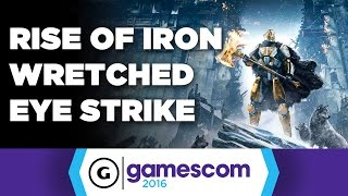 Destiny: Rise of Iron The Wretched Eye Strike Gameplay