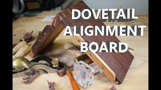 A Fancy Dovetail Alignment Board