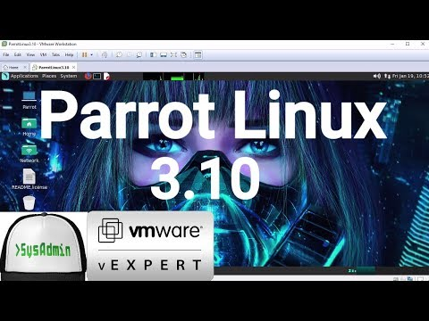 How to Install Parrot Linux 3.10 + VMware Tools + Review on VMware Workstation [2018]