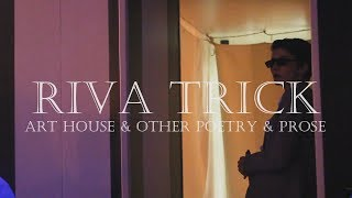 Riva Trick | Art House and Other poetry and prose | INTRO ZWRK