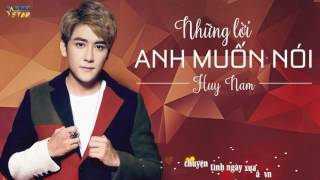 Những Lời Anh Muốn Nói - Huy Nam [Audio Star Official]