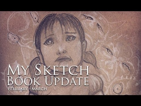 MY Sketchbook Update February - March 2014