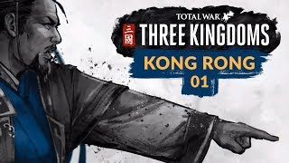 Total War: Three Kingdoms | Ep. 01 | BEING RONG FEELS SO RIGHT - Kong Rong Records Lets Play