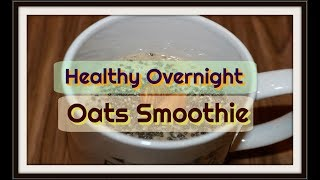 Fat Burning Overnight oats Smoothie | Indian Skinny Recipes | Healthy weight loss Breakfast Recipes