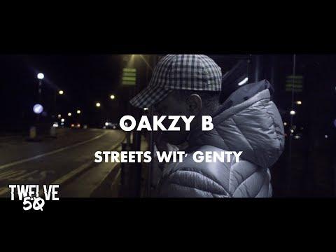 OAKZY B - Streets Wit Genty Twelve50TV