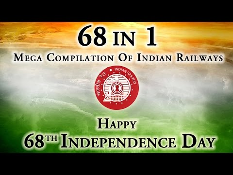 INDIAN RAILWAYS TRAINS VIDEOS: 68TH INDEPENDENCE DAY: 68 IN 1 MEGA COMPILATION