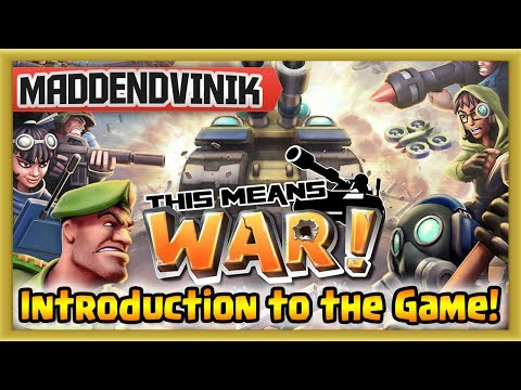 This Means WAR! - Introduction to the Game! (Strategy/Action)