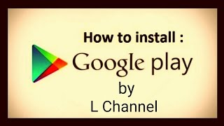 How to install Google Play Store on your Android Phone on Easy Way 2016