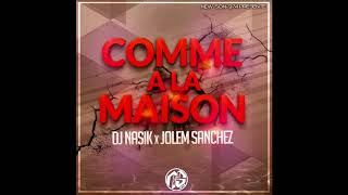 Dj Nasik Feat Jolem Sanchez - Comme A La Maison (Version Remix) 2018