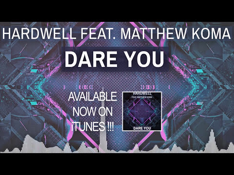 Hardwell Ft. Matthew Koma - Dare You (Radio Edit)