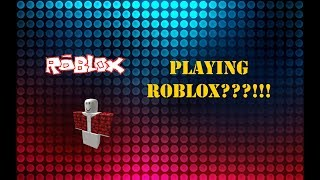 FIRST TIME PLAYING ROBLOX??!!