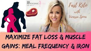 Maximize Fat Loss & Muscle Gains: Meal Frequency & Iron Intake