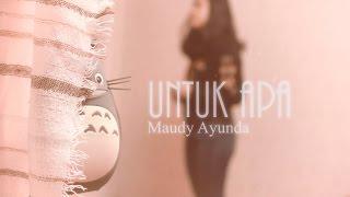 download lagu Untuk Apa / Maudy Ayunda Cover gratis