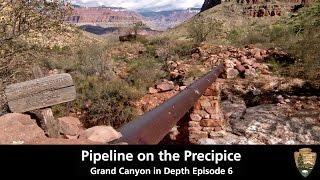 Pipeline on the Precipice - Grand Canyon in Depth Episode 06