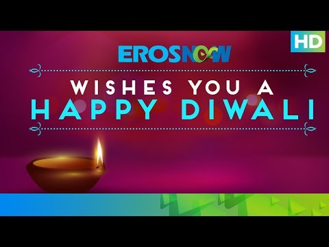 Eros Now Wishes You A Very Happy Diwali
