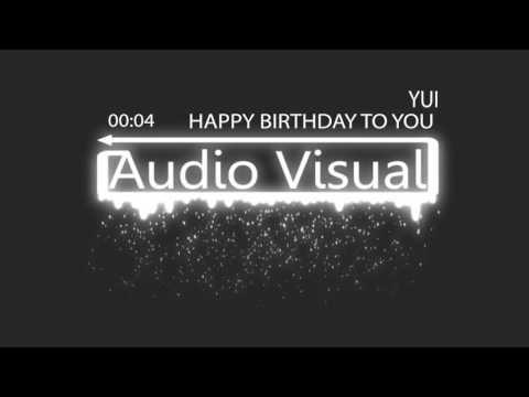Yui -  Happy Birthday To You You (HQ Audio) HD