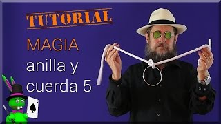 Magia, Tutorial: Anilla y Cuerda 5  Magic Tutorial: Ring and Rope 5