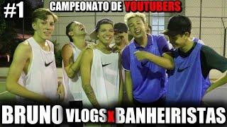 BANHEIRISTAS vs BRUNO VLOGS - CAMPEONATO DE YOUTUBERS #1