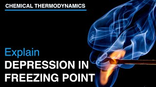 Explain Depression in Freezing Point and Derive equation for molal depression constant | Thermodynam