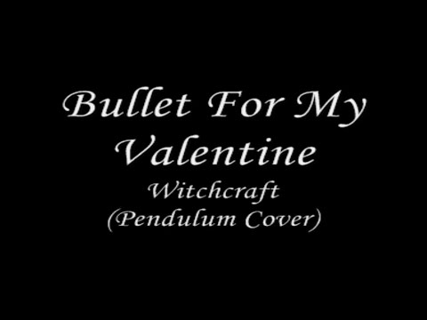 Bullet For My Valentine - Witchcraft(Pendulum cover)