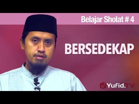 Kajian Islam: Belajar Sholat Bagian 4 - Bersedekap - Ustadz Abdullah Zaen, MA