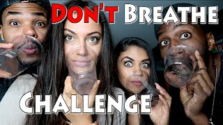 Don't Breathe Challenge!