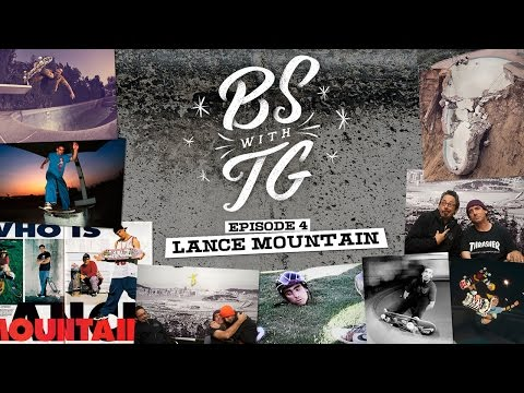 BS With TG :  Lance Mountain