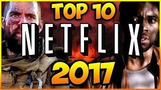 Top 10 Mejores Peliculas de NETFLIX 2017 | Top Cinema