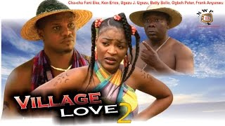 Village Love Nigerian Movie (Season 2) - the love story continues