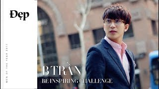 {Men Of The Year 2017} BE INSPIRING CHALLENGE ft. B Trần