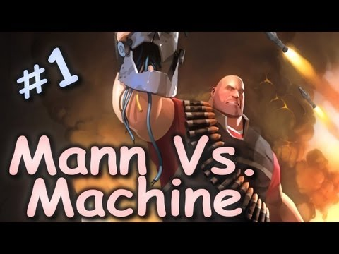 Mann Vs. Machine (Team Fortress 2 Co-op) w/ Kootra Ep. 1