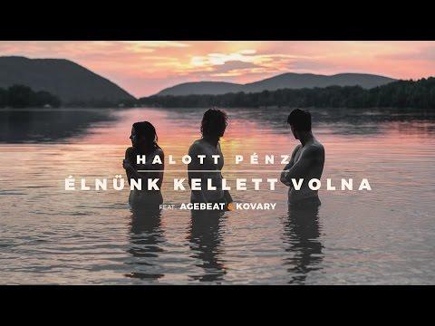 Halott Pénz - Élnünk Kellett Volna (feat Agebeat&Kovary)
