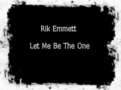 Rik Emmett - Let Me Be The One