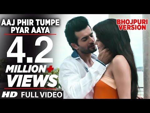 Aaj Phir Tumpe Pyar Aaya - Bhojpuri Version By Aman Trikha...