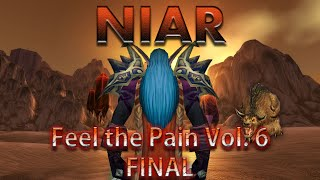 Niar - Feel The Pain Volume 6 - Final - 60 Night Elf Rogue PVP