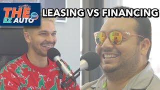 Leasing VS Financing | The EZ Auto Talk Ep36