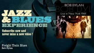 Watch Bob Dylan Freight Train Blues video