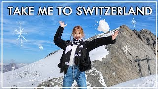 Take me to Switzerland - FIRST SNOW EXPERIENCE!!!❄️